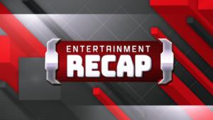 Entertainment Recap: Episode 3