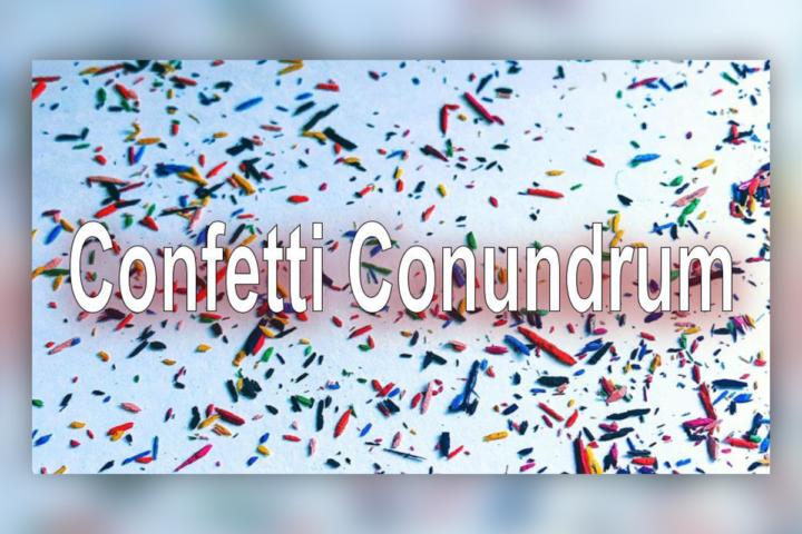 Confetti Conundrum