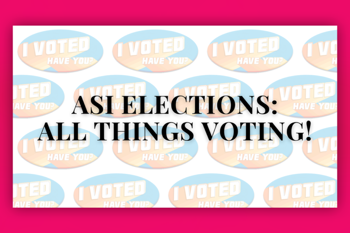 ASI Elections: All things voting!
