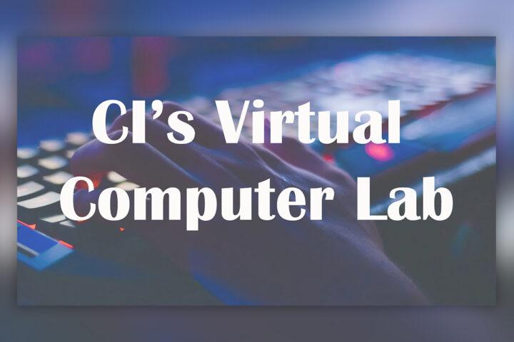 CI's Virtual Computer Lab